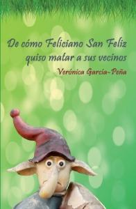 De cómo Feliciano San Feliz quiso matar a sus vecinos